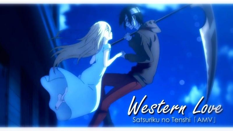 Satsuriku no Tenshi「AMV」Western Love