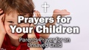 Prayers for Your Children - Parents Prayer for an Unsaved Child