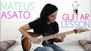 MATEUS ASATO LICK LESSON W/ Guitar Tabs