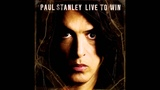 Paul Stanley - Live to Win (2006) HQ
