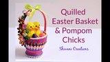 Quilled Easter Basket &amp Pompom Chickens DIY Quilling Basket How to make Pompom Chicks using fork