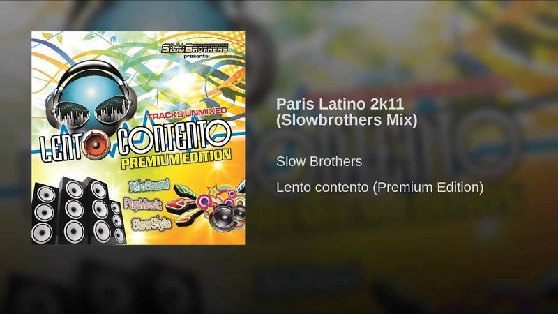 Paris Latino 2k11 (Slowbrothers Mix)