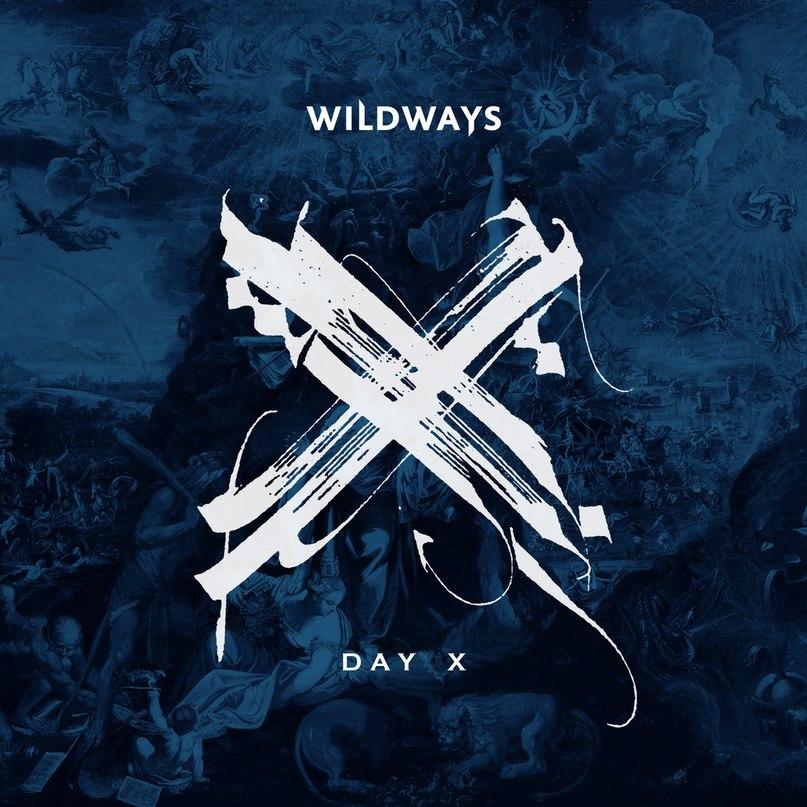 Новый альбом WILDWAYS - Day X (2018)