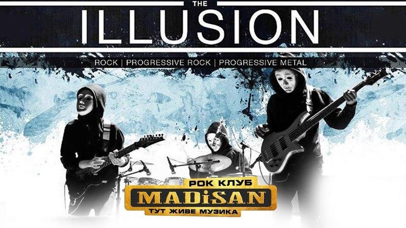 The ▲ Illusion / MADiSAN ROCK CLUB