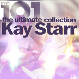 Kay Starr альбом 101 - the Ultimate Collection