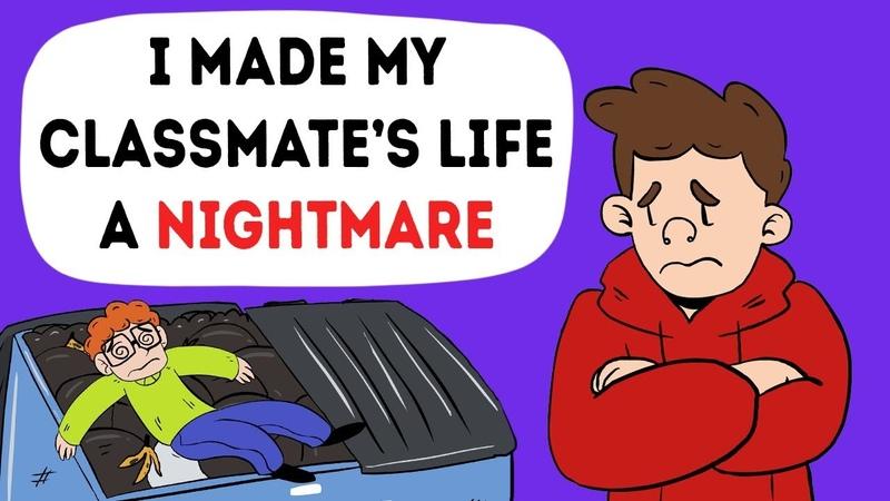 I Made My Classmate's Life A Nightmare And I Am Ashamed