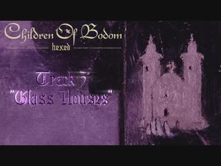 Children of Bodom - Glass Houses (Official Track By Track #3)
