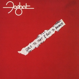 Foghat альбом Girls To Chat & Boys To Bounce (Remastered)