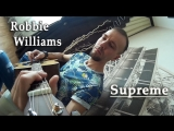 Robbie Williams - Supreme (acoustic cover by Sergey Poluhin)