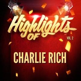 Charlie Rich альбом Highlights of Charlie Rich, Vol. 2