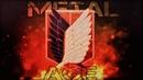 AMV Shingeki no Kyojin Metal Age