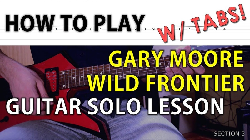 W/ TABS HOW TO PLAY Gary Moore - Wild Frontier GUITAR SOLO LESSON 26