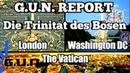 Des Teufels Reich hat 3 Säulen: Die City of London, Washington DC und der Vatikan