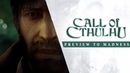 Call of Cthulhu Preview to Madness Trailer