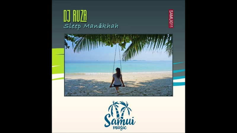 Dj Ruza - Sleep Manākhah (Original Mix)