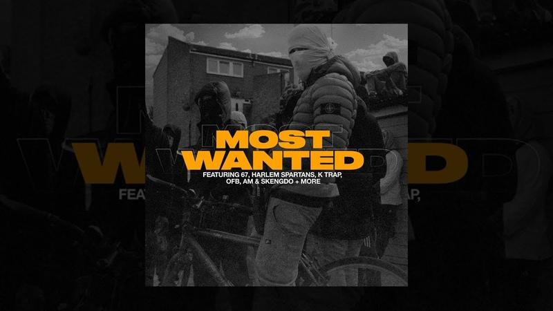 67, Harlem Spartans, K Trap, OFB, AM Skengdo More | MOST WANTED | Full Album
