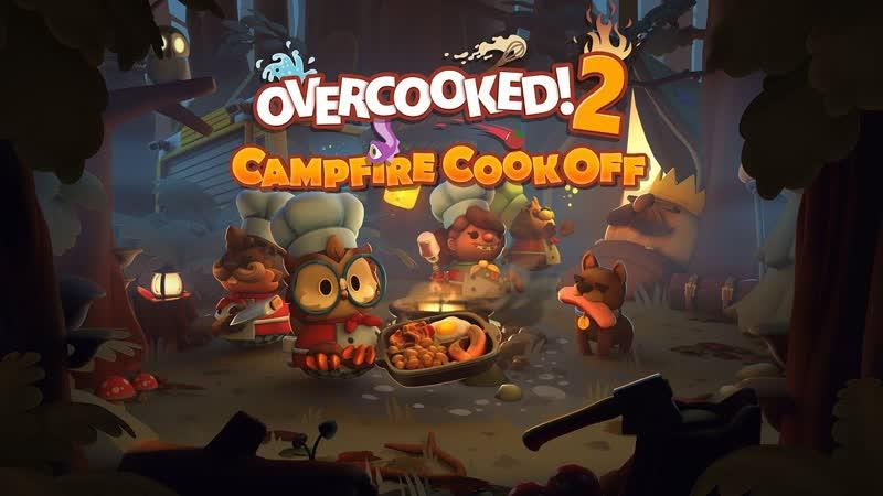 Overcooked! 2 — релизный трейлер Campfire Cook Off