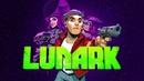 LUNARK LIVE ON KICKSTARTER!