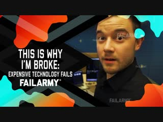 FailArmy This is Why Im Broke_ Expensive Technology Fails