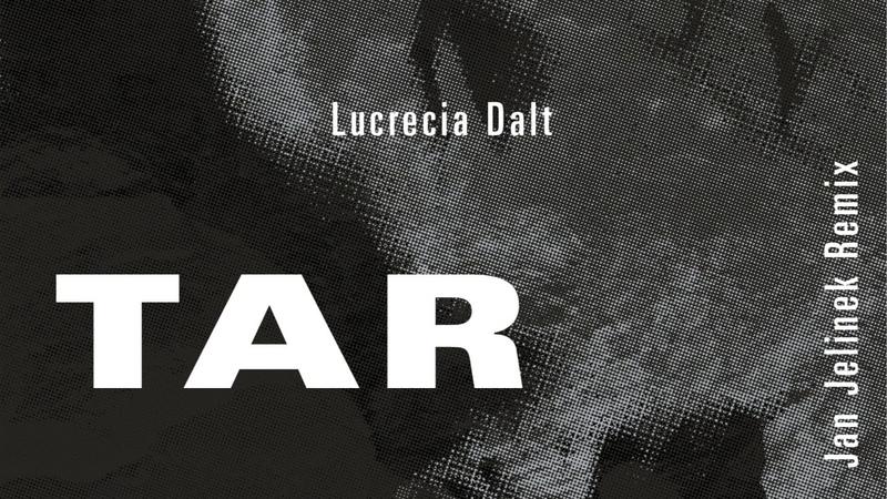 Lucrecia Dalt - Tar (Jan Jelinek Remix)