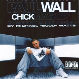 Paul Wall альбом Chick Magnet (Chopped & Screwed)