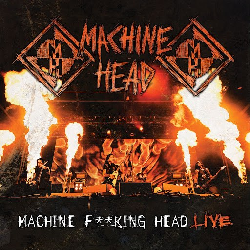 MACHINE HEAD альбом Machine F**king Head Live