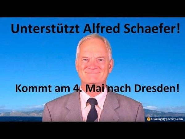 Unterstützt Alfred Schaefer! Kommt nach Dresden!