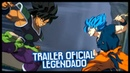 TRAILER OFICIAL DE DRAGON BALL SUPER BROLY LEGENDADO