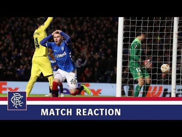 REACTION | Glenn Middleton | Rangers 0-0 Villarreal