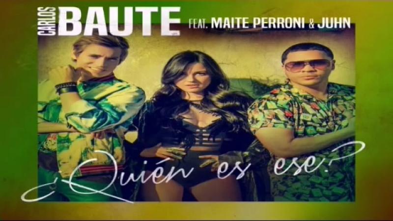 Carlos Baute - Quién Es Ese (Audio) feat. Maite Perroni Juhn