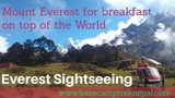 Everest sightseeing trip to Mount Everest for breakfast on top of the World