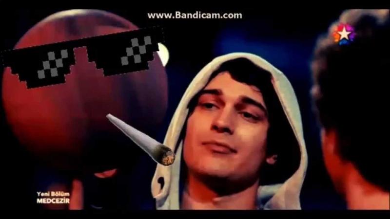 Medcezir Yaman Orkun Thug Life...(2)