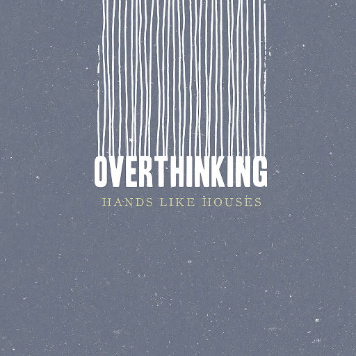 Hands Like Houses альбом Overthinking