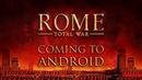 ROME Total War Coming to Android