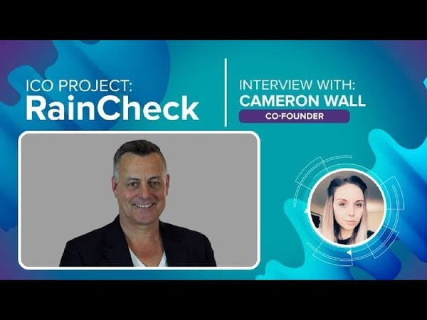 ICO RAINCHECK interview with Cameron Wall [ENG] (Global LoyaltyReward Points Exchange Aggregator)