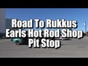 Road To Rukkus Rat Rod Event at Earls Hot Rod Shop