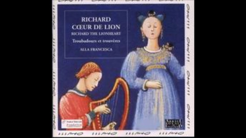 Anonyme - Richard Coeur-De-Lion - Troubadours et Trouvères (extrait)