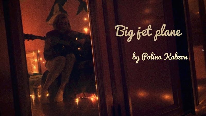 Big jet plane - Angus and Julia Stone || by Polina Kabzon