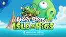 Angry Birds VR Isle of Pigs Trailer