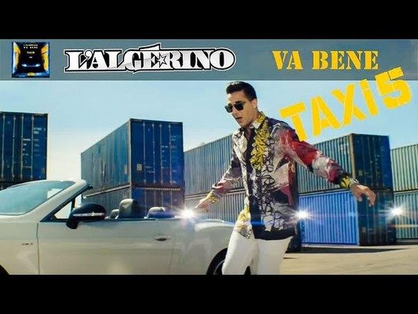LAlgérino - Va Bene [Clip Officiel B.O Taxi 5 ]