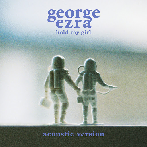 George Ezra альбом Hold My Girl (Acoustic Version)
