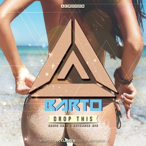 BarTo альбом Drop This