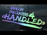 World Of Warships - Random Encounters #4 [H.A.N.D.L.E.D]