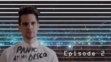 Panic! At the Disco Neighborhood of Good - Эпизод 2