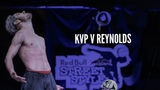 KVP v Reynolds - Group F Red Bull Street Style 2018