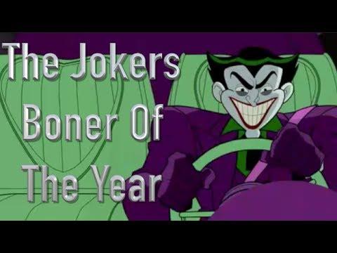 The Jokers Boner Of The Year
