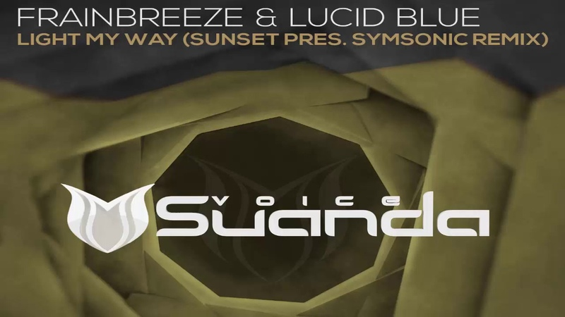 Frainbreeze Lucid Blue - Light My Way (Sunset pres. Symsonic Extended Remix)