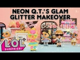LOL Surprise! Stop Motion Cartoon Neon Q.T.s Glam Glitter Makeover