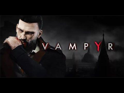 VAMPYR 2018 ➤ Прохождение 1 ➤ ВАМПИРЫ В ЛОНДОНЕ смотреть онлайн без регистрации