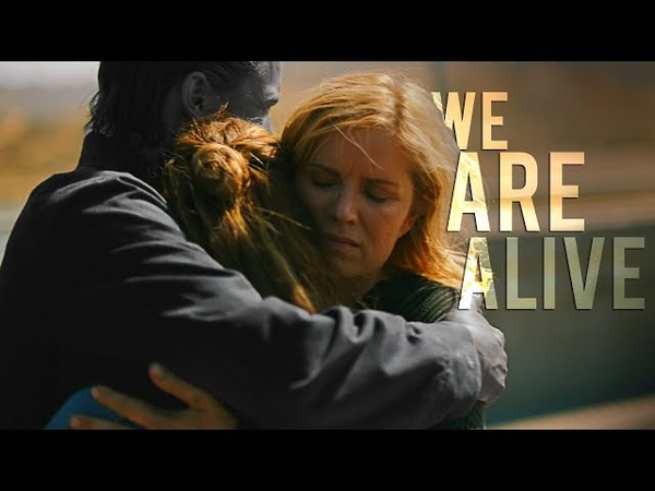 Fear The Walking Dead || We Are Alive